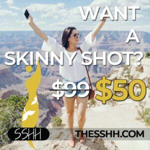 Skinny Shot